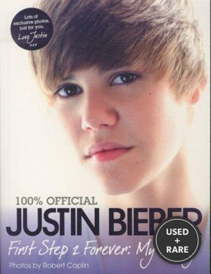 Justin Bieber-First Step 2 Forever, My Story