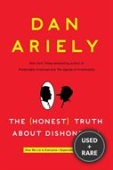 Honest Truth About Dishonesty: How We Lie to Everyone, Especially Ourselves