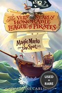 Magic Marks the Spot (the Very Nearly Honorable League of Pirates, Bk#1)