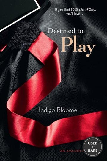 Destined to Play: an Avalon Novel (Destined Series)