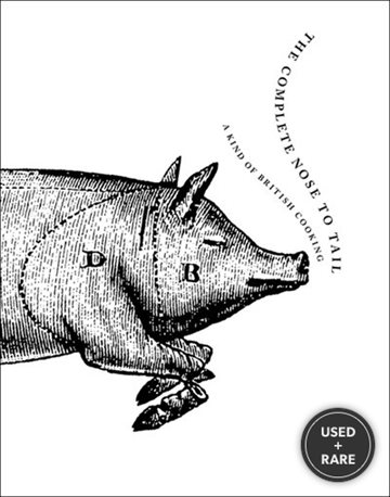 The Complete Nose to Tail: A Kind of British Cooking