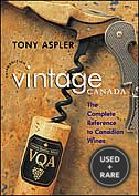 Vintage Canada: the Complete Reference to Canadian Wines