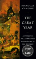 The Great Year: Astrology, Millenarianism and History in the Western Tradition (Arkana)