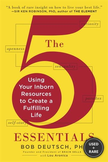 The 5 Essentials: Using Your Inborn Resources to Create a Fulfilling Life