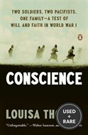 Conscience: Two Soldiers, Two Pacifists, One Family-A Test of Will and Faith in World War I