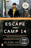 Escape From Camp 14 One Mans Remarkable Odyssey From N. Korea to Freedom in the West