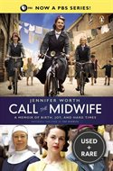 Call the Midwife: a Memoir of Birth Joy and Hard Times