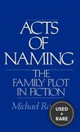 Acts of Naming: the Family Plot in Fiction