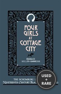 Four Girls at Cottage City (Schomburg Library of Nineteenth-Century Black Women Writers)