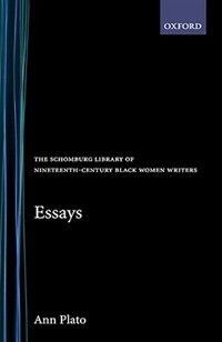 Essays (Schomburg Library of Nineteenth-Century Black Women Writers)