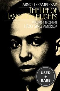 The Life of Langston Hughes: Volume I: 1902-1941, I, Too, Sing America (Life of Langston Hughes, 1902-1941)