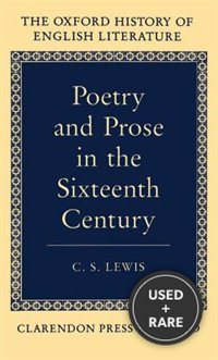 The Oxford History of English Literature; Poetry and Prose in the Sixteenth Century