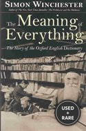 Meaning of Everything, the: the Story of the Oxford English Dictionary
