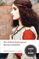 Oxford Shakespeare: Romeo and Juliet