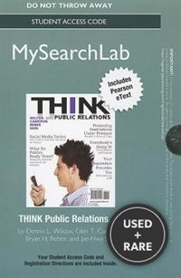 Mysearchlab With Pearson Etext--Standalone Access Card--for Think Public Relations, Wilcox, Dennis L., Cameron, Glen T., Reber, Bryan H., Shin, Jae-Hwa