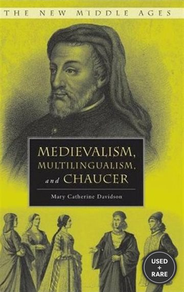 Medievalism, Multilingualism, and Chaucer (the New Middle Ages)
