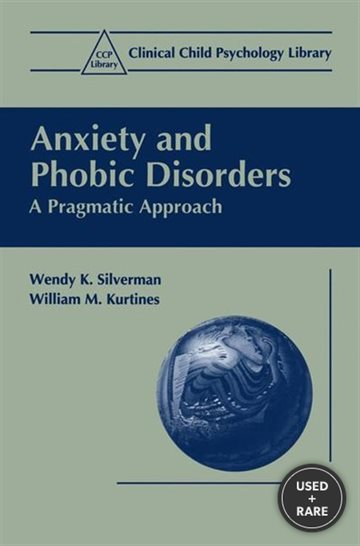 Anxiety and Phobic Disorders: a Pragmatic Approach (Clinical Child Psychology Library)