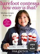 Barefoot Contessa, How Easy is That? : Fabulous Recipes & Easy Tips