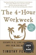 The 4-Hour Workweek: Escape 9-5 Live Anywhere and Join the New Rich
