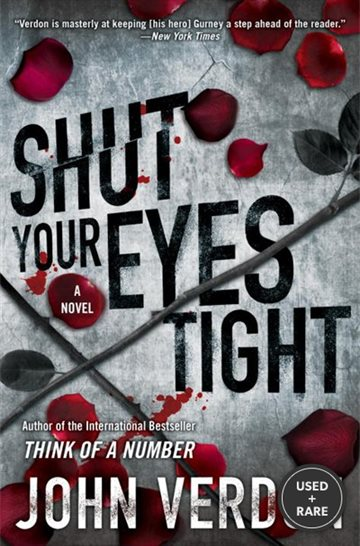 Shut Your Eyes Tight (Dave Gurney, No. 2): a Novel