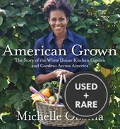 American Grown: the Story of the White House Kitchen Garden & Gardens Across America (H)
