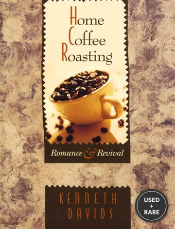 Home Coffee Roasting: Romance and Revival