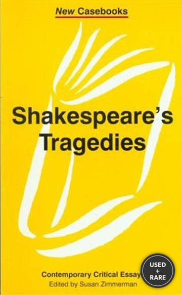 Shakespeare's Tragedies: Contemporary Critical Essays (New Casebooks)