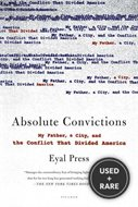 Absolute Convictions-My Father a City and the Conflict That Divided America