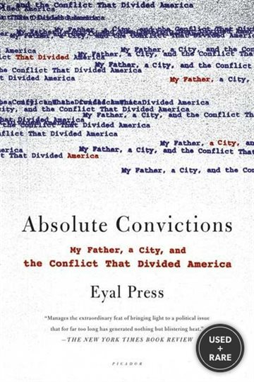 Absolute Convictions: My Father, a City, and the Conflict That Divided America