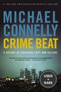 Crime Beat a Decade of Covering Cops and Killers