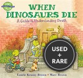 When Dinosaurs Die: a Guide to Understanding Death-Paperback