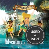 Disney Fairies: the Pirate Fairy: Adventure at Skull Rock