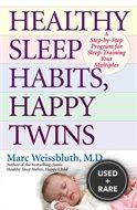 Healthy Sleep Habits, Happy Twins: a Step-By-Step Program for Sleep-Training Your Multiples