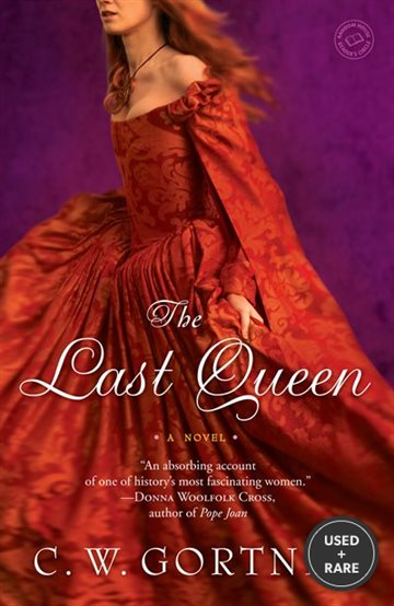 The Last Queen: a Novel