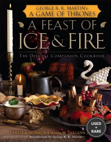 A Feast of Ice & Fire: the Offical Companion Cookbook (a Game of Thrones)
