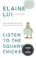 Listen to the Squawking Chicken: When Mother Knows Best, What