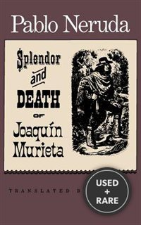 The Splendor and Death of Joaquin Murieta