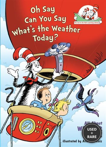 Oh Say Can You Say What's the Weather Today? : All About Weather (Cat in the Hat's Learning Library)