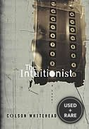 The Intuitionist. {Signed}. {First Edition/ First Printing.}.