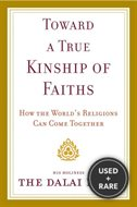 Toward a True Kinship of Faiths: How the World