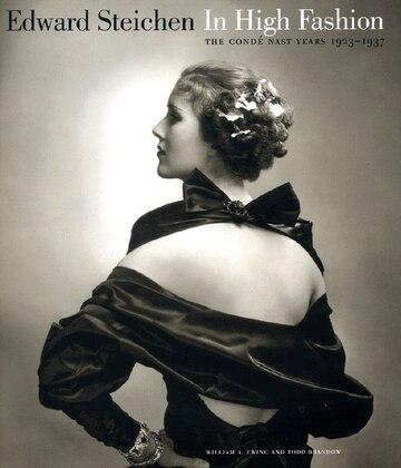Edward Steichen: in High Fashion-the Conde Nast Years, 1923-1937