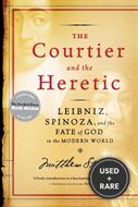 The Courtier and the Heretic: Leibniz, Spinoza and the Fate of God in the Modern World