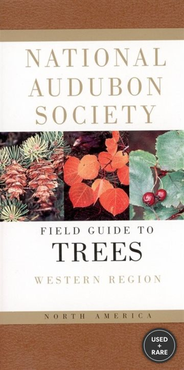 The Audubon Society Field Guide to North American Trees-Western Region