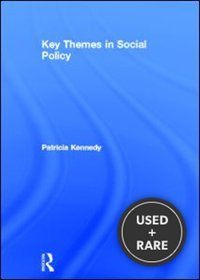 Key Themes in Social Policy. Routledge. 2013