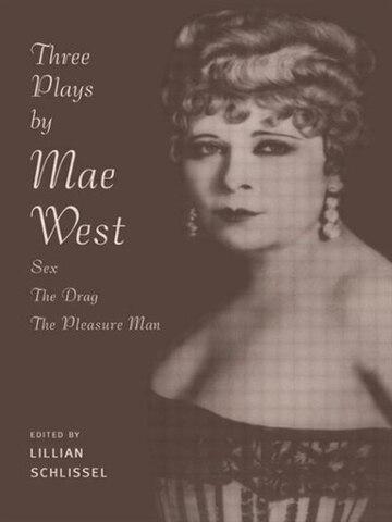 Three Plays: Sex / the Drag / the Pleasure Man