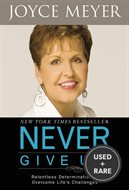 Never Give Up! : Relentless Determination to Overcome Life