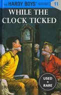 While the Clock Ticked (Hardy Boys, Book 11)