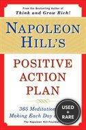 Napoleon Hills Positive Action Plan: 365 Meditations for Making Each Day a Success
