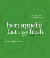 The Bon Appetit Cookbook Fast Easy Fresh (2008 Publication)