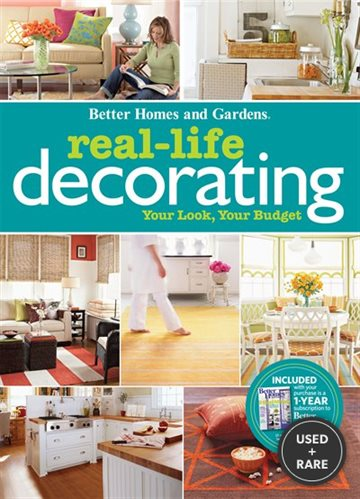 Real-Life Decorating (Better Homes and Gardens Decorating)